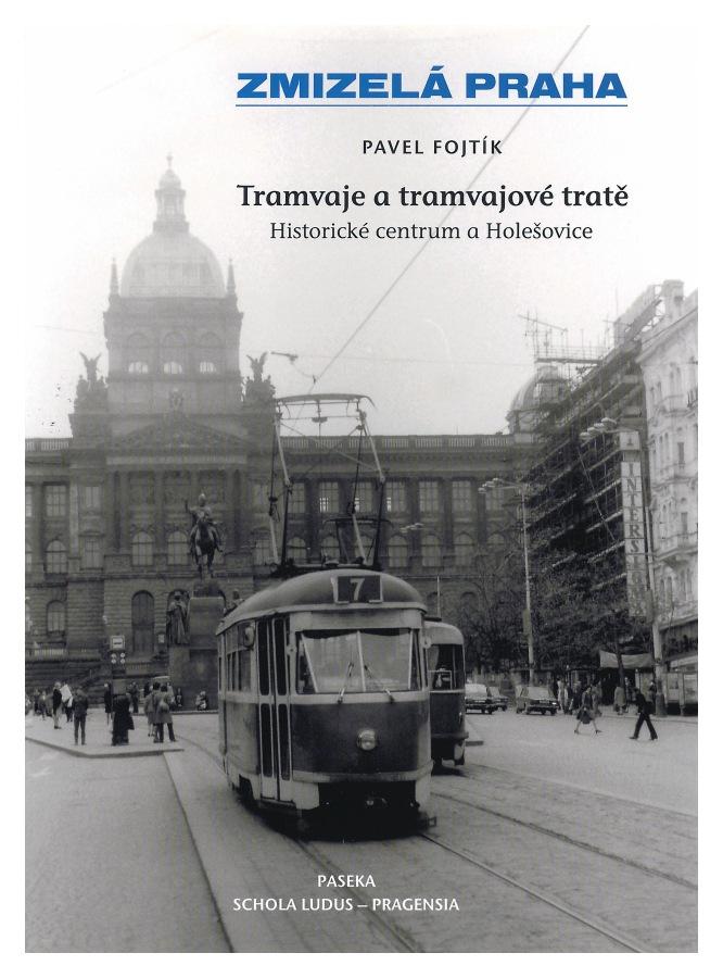 Kniha Tramvaje a tramvajové tratě (1. díl)