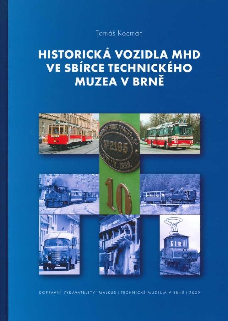 Kniha Historická vozidla MHD ve sbírce Technického muzea vBrně