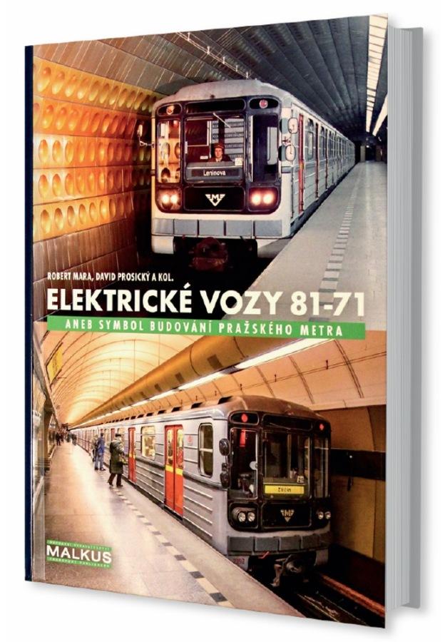 Kniha Elektrické vozy 81-71 aneb Symbol budování pražského metra